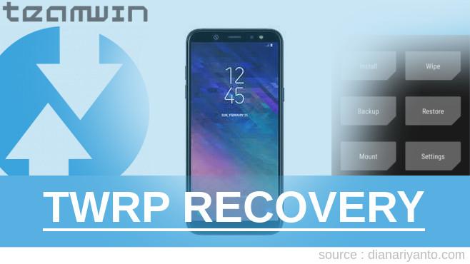 Cara Install TWRP Samsung Galaxy A6+ Beta